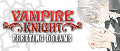 Vampire Knight: Fleeting Dreams