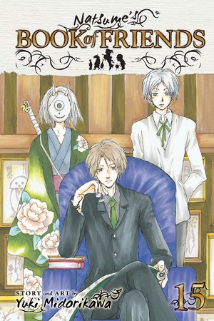 Natsume's Book of Friends Vol. 15: Natsume's Book of Friends , Volume 15