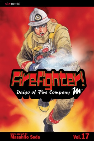 Firefighter! Daigo of Fire Company M Vol. 17: Firefighter!: Daigo of Fire Company M, Volume 17
