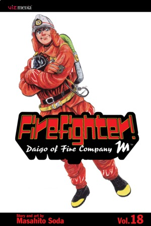 Firefighter! Daigo of Fire Company M Vol. 18: Firefighter!: Daigo of Fire Company M, Volume 18