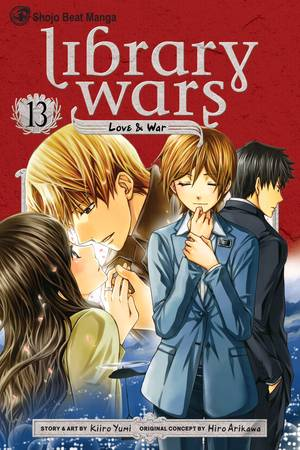 Library Wars Vol. 13: Library Wars: Love & War, Volume 13
