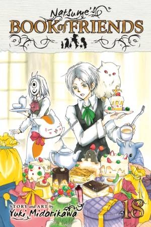 Natsume's Book of Friends Vol. 18: Natsume's Book of Friends , Volume 18