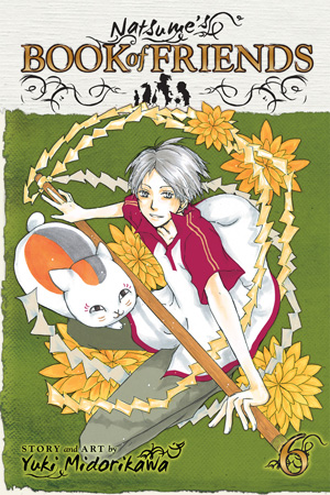 Natsume's Book of Friends Vol. 6: Natsume's Book of Friends, Volume 6
