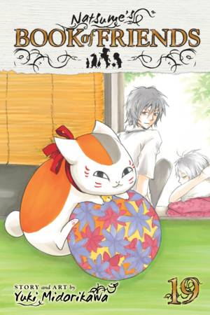 Natsume's Book of Friends Vol. 19: Natsume's Book of Friends, Volume 19