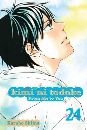 Kimi ni Todoke: From Me to You Vol. 24: Kimi ni Todoke: From Me to You, Volume 24