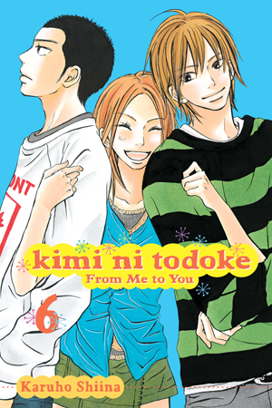 Kimi ni Todoke: From Me to You Vol. 6: Kimi ni Todoke: From Me to You, Volume 6