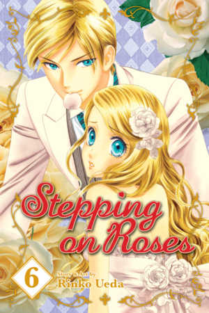 Stepping on Roses Vol. 6: Stepping on Roses, Volume 6