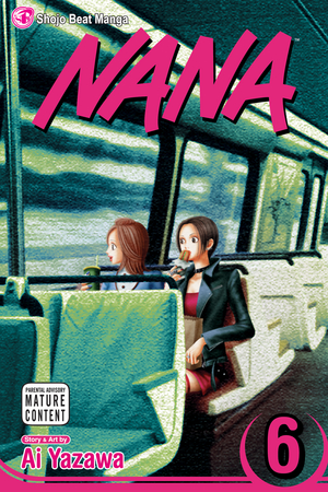 Nana Vol. 6: Nana, Volume 6