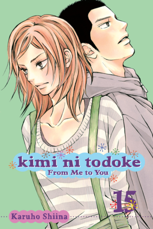 Kimi ni Todoke: From Me to You Vol. 15: Kimi ni Todoke: From Me to You, Volume 15
