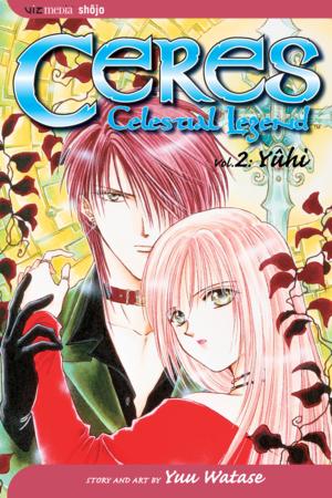 Ceres: Celestial Legend Vol. 2: Yuhi
