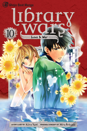 Library Wars Vol. 10: Library Wars: Love & War, Volume 10