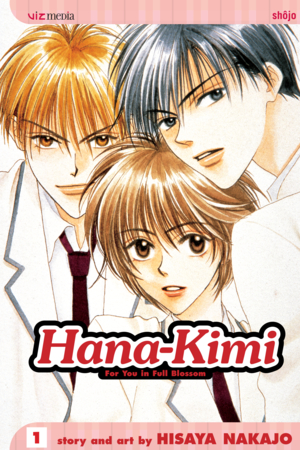 Hana-Kimi Vol. 1: The Prettiest Boy In School...Isn't A Boy!