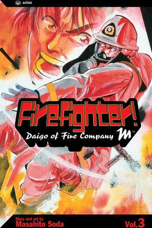 Firefighter! Daigo of Fire Company M Vol. 3: Firefighter!: Daigo of Fire Company M, Volume 3