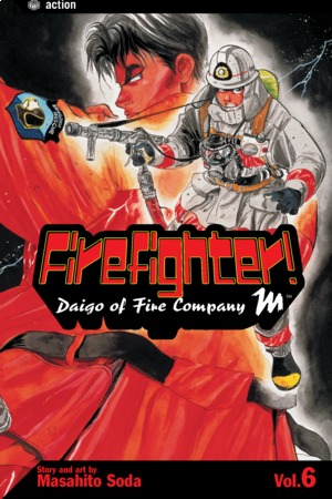 Firefighter! Daigo of Fire Company M Vol. 6: Firefighter!: Daigo of Fire Company M, Volume 6