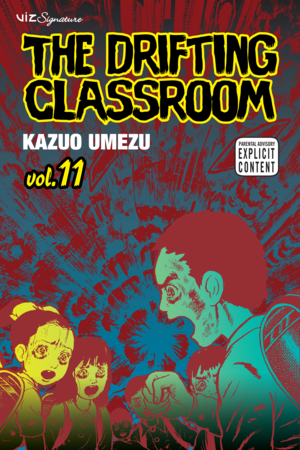 The Drifting Classroom Vol. 11: The Drifting Classroom, Volume 11